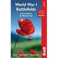 World War I Battlefields: A Travel Guide to the Western Front 2: Sites, Museums, Memorials
