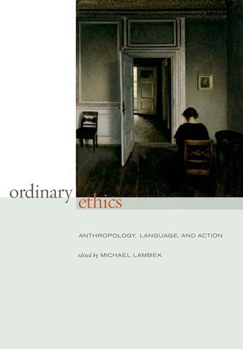By : Ordinary Ethics: Anthropology, Language, and Action Third (3rd) Edition pdf