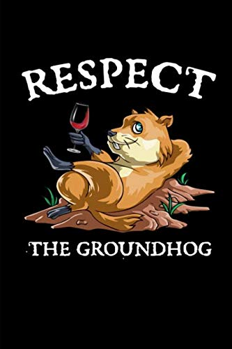 Respect The Groundhog: This is a blank, lined journal that makes a perfect Groundhog Day gift for men or women. It's 6x9 with 120 pages, a convenient size to write things in.