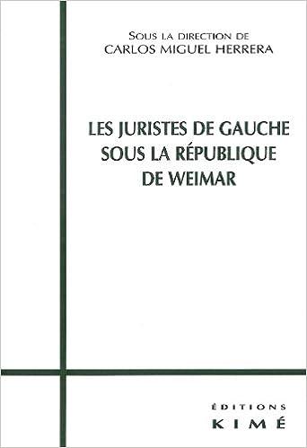 Télécharger en ligne Les Juristes de gauche sous la république de Weimar pdf epub
