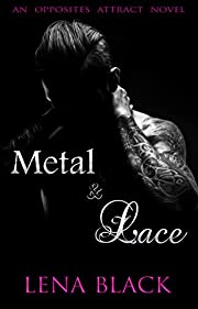 Metal & Lace (An Opposites Attract Novel Book 1)