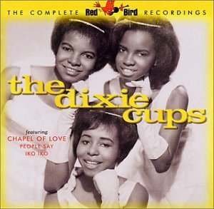 Complete Red Bird Recordings by Dixie Cups (2002-08-13)