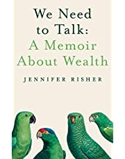 We Need To Talk: A Memoir About Wealth: A Memoir about Wealth