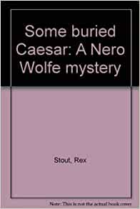 Nero Wolfe Some Buried Caesar Movie HD free download 720p