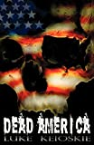 Dead America: A Zombie Novel