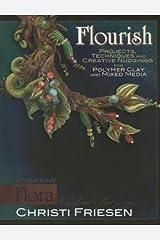 Christi Friesen: Flourish Book 1 Flora : Leaf, Flower, and Plant Designs (Paperback); 2013 Edition Paperback