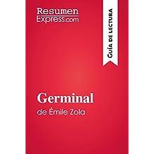 Germinal de Émile Zola (Guía de lectura): Resumen y análisis completo (Spanish Edition)