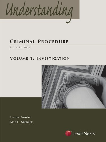 Understanding Criminal Procedure: Volume One, Investigation