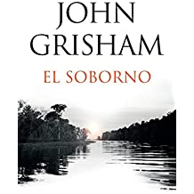 El soborno: Spanish-language edition of The Whistler (Spanish Edition)