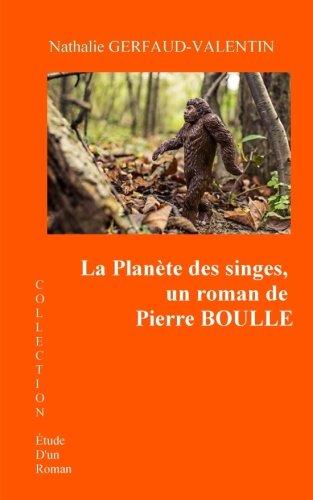 La Planete des singes - Etude d'un roman: Fiche de lecture et analyse de l'oeuvre (French Edition)