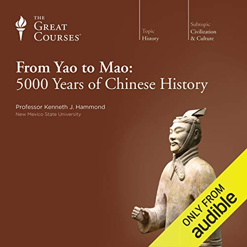 From Yao to Mao: 5000 Years of Chinese - Ancient Great China