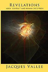 REVELATIONS: Alien Contact and Human Deception (Alien Contact Trilogy Book 3)