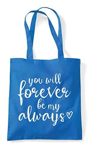 Forever Will Bag Tote You Be Always My Statement Sapphire Shopper pUOxwqZ5