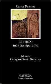Amazon la region mas transparente 9788437603285 carlos amazon la region mas transparente 9788437603285 carlos fuentes books fandeluxe Gallery