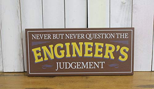 WoodSign MarthaFox Engineer's Sign/Never but Never/question The Engineer's Judgement/Shelf Sitter/Brown/Yellow/White/Graduation Gift/Wood Sign/Office
