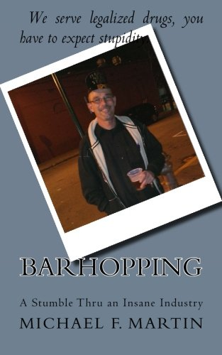Barhopping: A Stumble Thru An Insane Industry pdf