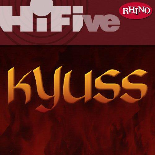 Rhino Hi-Five: Kyuss [Explicit]