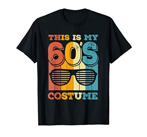 Vintage 1960s Halloween Costumes (This Is My 60's Costume Shirt Vintage Halloween 1960s Gifts)