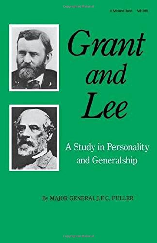 Grant and Lee: A Muse about in Personality and Generalship