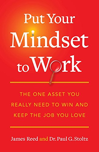 M/c Pro Reed (Put Your Mindset to Work: The One Asset You Really Need to Win and Keep the Job You Love)