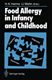 Food Allergy in Infancy and Childhood, , 3540506365