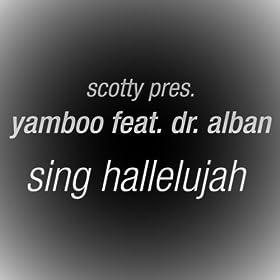 sing hallelujah scotty remix edit scotty. Black Bedroom Furniture Sets. Home Design Ideas