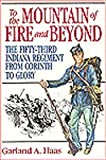 img - for To the Mountain of Fire and Beyond: The Fifty-Third Indiana Regiment from Corinth to Glory (Great Lakes Connections: The Civil War) by Garland Haas (2002-04-01) book / textbook / text book