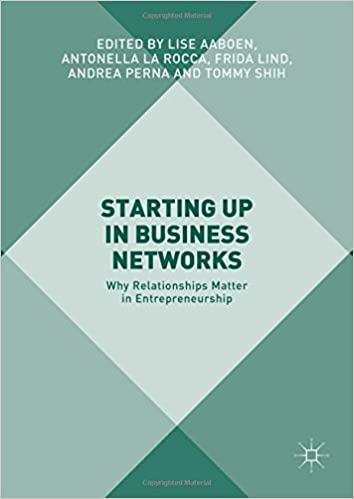 Starting Up in Business Networks: Why Relationships Matter in Entrepreneurship