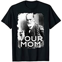 Freud Your Mom T-shirt Gift Tshirt Tee Psychoanalysis T-Shir