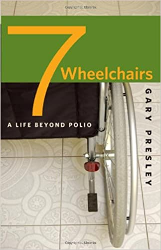 Ebooks mp3 free download Seven Wheelchairs: A Life beyond Polio by Gary Presley 1587296934 MOBI