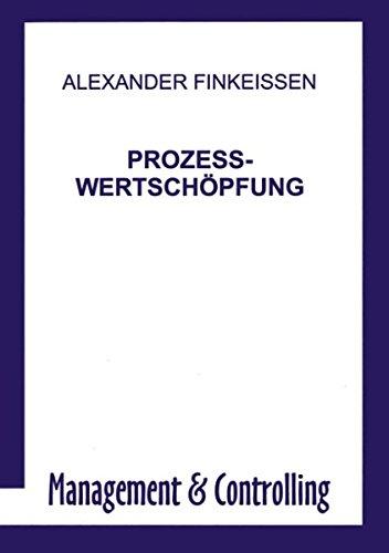 Prozess-Wertschöpfung Taschenbuch – 21. Januar 2000 Alexander Finkeissen Prozess-Wertschöpfung Books on Demand 389811435X