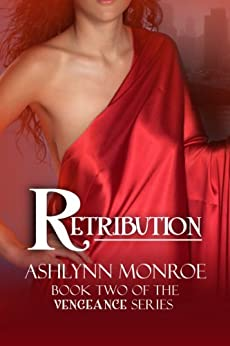 Retribution (Vengeance #2) (The Vengeance Series) by [Monroe, Ashlynn]