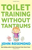 Toilet Training Without Tantrums, John Rosemond, 1449418481