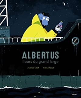 Albertus : l'ours du grand large, Gillot, Laurence