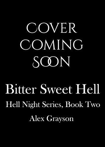 Bitter Sweet Hell by Alex Grayson