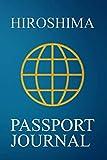 Hiroshima Passport Journal: Blank Lined Hiroshima (Japan) Travel Journal/Notebook/Diary - Great Gift/Present/Souvenir for Travelers