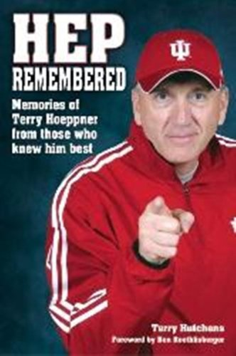 Read Online Hep Remembered: Memories of Terry Hoeppner from Those Who Knew Him Best ebook