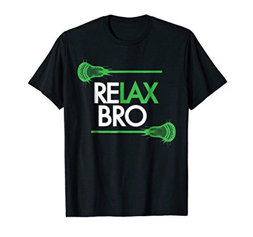 RELAX Bro Lacrosse Tee ! Funny LaX Lacrosse Team Tshirt (Lacrosse T-shirt Sayings)
