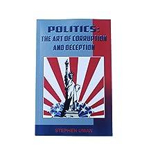 Politics: The Art Of Corruption And Deception