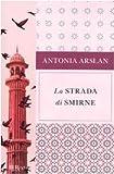 La Strada DI Smirne (Italian Edition)