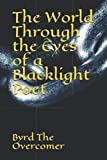 img - for The World Through the Eyes of a Blacklight Poet book / textbook / text book