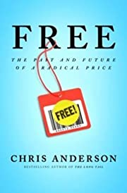 Free: The Future of a Radical Price by…