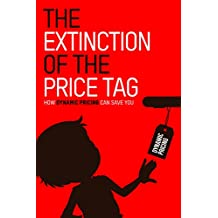 The Extinction of the Price Tag: How Dynamic Pricing Can Save You