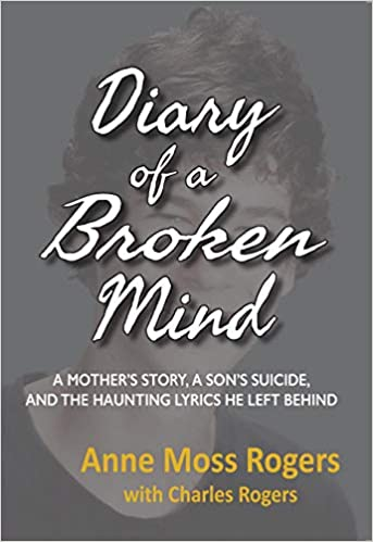 DIARY OF A BROKEN MIND: A Mother's Story, a Son's Suicide, and the Haunting Lyrics He Left Behind