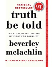 Truth Be Told: The Story of My Life and My Fight for Equality