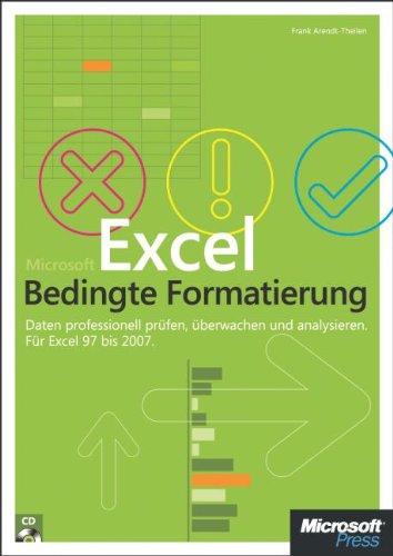 Microsoft Excel: Bedingte Formatierung: Daten professionell prüfen, überwachen und analysieren. Für Excel 2000 bis 2007 Broschiert – 16. Dezember 2008 Frank Arendt-Theilen 3866458061 Anwendungs-Software MS-Excel
