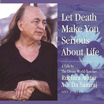 Let Death Make You Serious About Life by The Dawn Horse Press