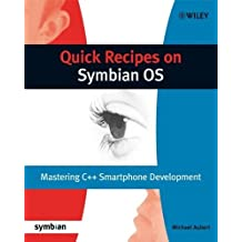 Quick Recipes on Symbian OS: Mastering C++ Smartphone Development (Symbian Press) by Michael Aubert (2008-06-27)