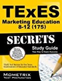 img - for Mometrix Media LLC: TExES (175) Marketing Education 8-12 Exam Secrets Study Guide : TExES Test Review for the Texas Examinations of Educator Standards (Paperback); 2015 Edition book / textbook / text book
