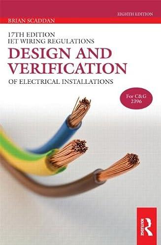 17th edition iet wiring regulations design and verification of rh amazon co uk british electrical wiring standards uk electrical wiring standards